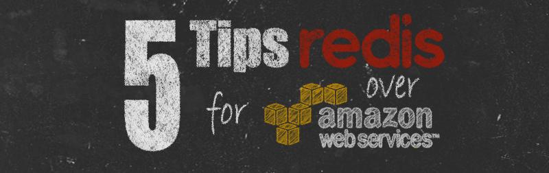 redis aws 5 tips