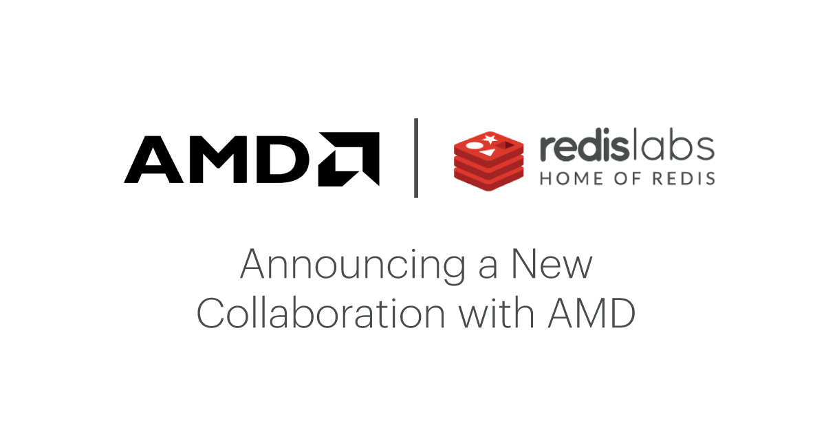 Announcing A New Technology Collaboration With Amd Redis Labs