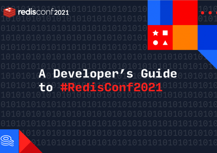 A Developer's Guide to RedisConf 2021