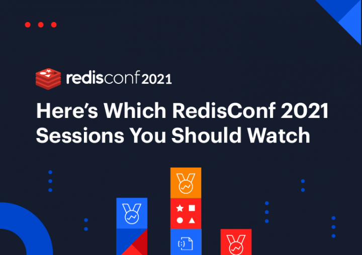 Here's Which RedisConf 2021 Sessions You Should Watch